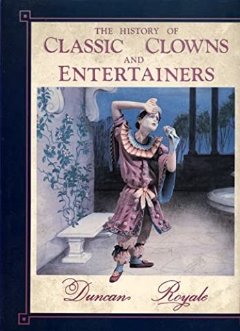 The History Of Classic Clowns And Entertainers (Duncan Royale)
