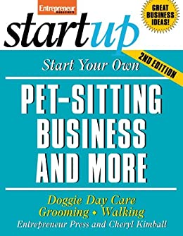 Start Your Own Pet-Sitting Business and More: Doggie Day Care, Grooming, Walking (StartUp Series) by [Entrepreneur Press]