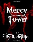 Mercy Town, R. delRio, 1453732756