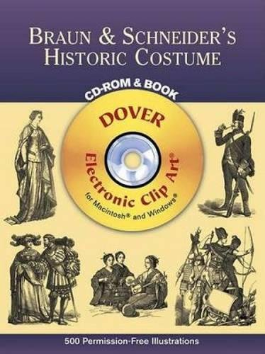 Braun & Schneider's Historic Costume CD-ROM and Book (Dover Electronic Clip Art) -