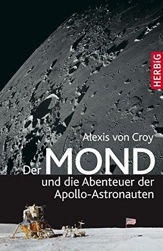 Der Mond und die Abenteuer der Apollo-Astronauten