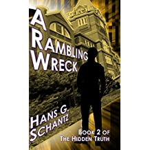 A Rambling Wreck: Book 2 of The Hidden Truth