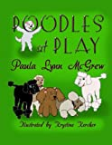 Poodles at Play, Paula McGrew, 1493571877
