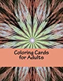 Coloring Cards for Adults: Adult Coloring Book & Coloring Cards & Journal