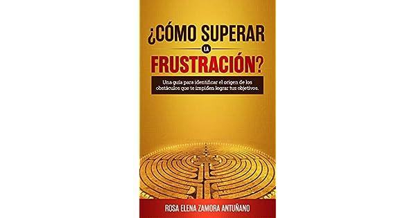 Amazon.com: ¿Cómo superar la frustración?: Una guía para ...