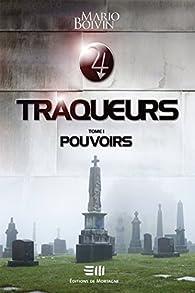 Traqueurs 01 : Pouvoirs par Mario Boivin (II)