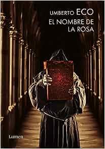 El nombre de la rosa y apostillas / The Name of the Rose