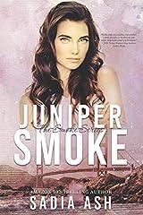 Juniper Smoke (Smoke Series) Paperback