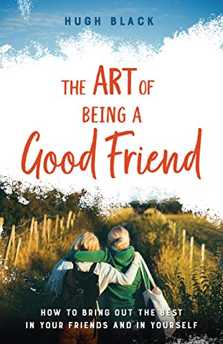 The Art of Being a Good Friend (The Art Of Being A Good Friend)