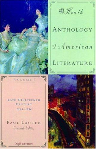 The Heath Anthology of American Literature: Volume C: Late Nineteenth Century (1865-1910)