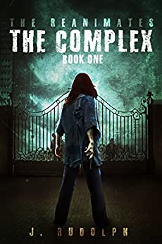 The Complex (The Reanimates Book 1) by [Rudolph, J.]