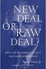 New Deal or Raw Deal?: How FDR's Economic Legacy Has Damaged America by Folsom, Burton W. Jr. (November 4, 2008) Hardcover Hardcover