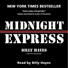 Midnight Express Audiobook by Billy Hayes, William Hoffer Narrated by Billy Hayes