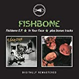 Fishboneep / In Your Face Plus