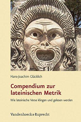 Compendium zur lateinischen Metrik. Wie lateinische Verse klingen und gelesen werden (Lernmaterialien)