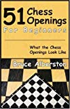 51 Chess Openings for Beginners, Bruce Albertson, 1580422128