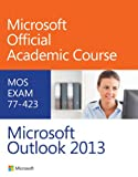 77-423 Microsoft Outlook 2013, Microsoft Official Academic Course, 0470133112