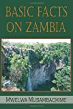 Basic Facts on Zambia, Mwelwa Musambachime, 1420818082