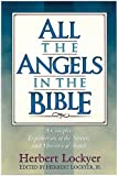 All the Angels in the Bible, Herbert Lockyer, 1565631986