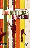Como Multiplicar Tu Ministerio, Jonathan McKee, 0829752897