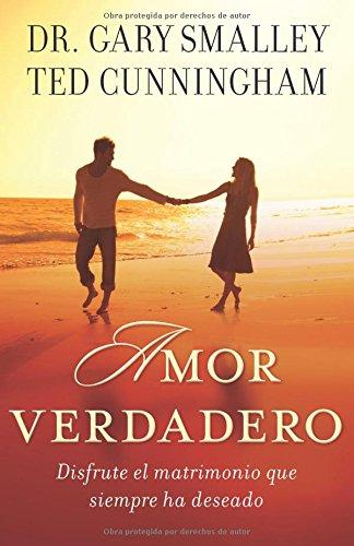 Amor verdadero Disfrute el matrimonio que siempre ha deseado (Spanish Edition) by Kregel Publications
