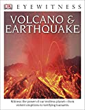 img - for DK Eyewitness Books: Volcano and Earthquake: Witness the Power of Our Restless Planet from Violent Eruptions to Terrifying Ts book / textbook / text book