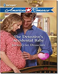 The Detective's Accidental Baby (Mills & Boon American Romance) (Jackie's Safe Harbor Medical Romance Series Book 7)