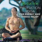 Meditation Yoga for Energy and Stress Relief | Rodney Yee