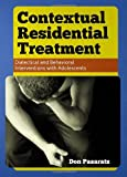 Contextual Residential Treatment: Dialectical and Behavioral Interventions With Adolescents, Don Pazaratz, 0398088934