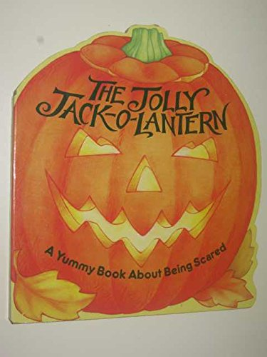 The Jolly Jack-O-Lantren: A Yummy Book About Being Scared ()