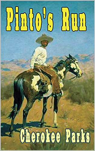 Cherokee A/c (Pinto's Run: A Western Adventure (The Trouble in Texas Western Series Book 2))