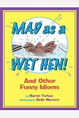 Mad as a Wet Hen!: And Other Funny Idioms Paperback