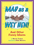 Mad As a Wet Hen!, Marvin Terban, 0618830030