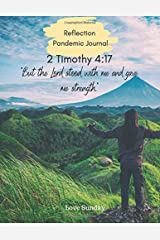 Reflection Pandemic Journal: 2 Timothy 4:17 But the Lord stood with me and gave me strength: Prayer journal during this time. While in social ... jot down your prayers, thoughts and memories. Paperback