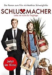 Schlussmacher: Roman zum Film mit Matthias Schweighöfer