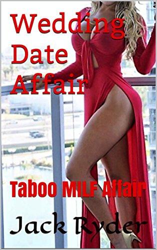 Download for free Wedding Date Affair: Taboo MILF Affair
