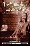 The Yellow Sign and Other Stories: The Complete Weird Tales of Robert W. Chambers (Call of Cthulhu Fiction)