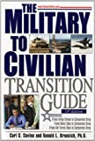 Military-to-Civilian Transition Guide: A Career Transition Guide for Army, Navy, Air Force, Marine, Coast Guard Personnel, and Veterans