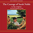 The Courage of Sarah Noble Audiobook by Alice Dalgliesh Narrated by Barbara Caruso
