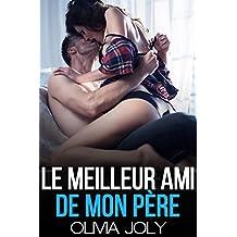 Le Meilleur Ami De Mon Père (Nouvelle érotique, Tabou, Soumission, Interdit) (French Edition)