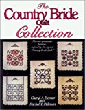 The Country Bride Quilt Collection, Cheryl A. Benner and Rachel T. Pellman, 1561480150