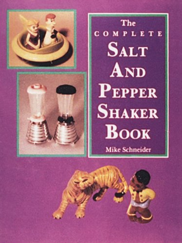The Complete Salt and Pepper Shaker Book from Brand: Schiffer Pub Ltd
