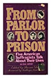 img - for From parlor to prison: Five American suffragists talk about their lives book / textbook / text book
