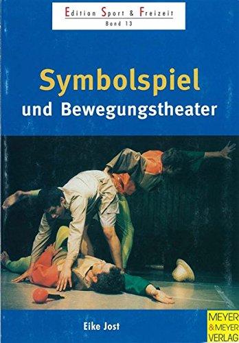 Symbolspiel und Bewegungstheater (Edition Sport & Freizeit)