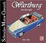 Wartburg 311/312/353. Schrader-Motor-Chronik.
