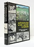 Adventures with Arctic Wildlife, Gilbert Staender and Vivian Staender, 0870041991