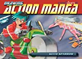Drawing Action Manga, Keith Sparrow, 0060847867