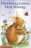 Mommy Loves Her Bunny, Josephine Page, 0439443229