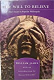 The Will to Believe : And Other Essays in Popular Philosophy, James, William, 0760770190