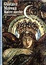 Gustave Moreau : Maître sorcier par Lacambre